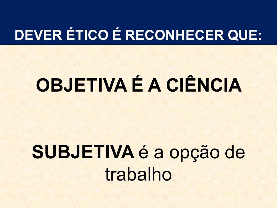 DEVER ÉTICO É RECONHECER QUE: