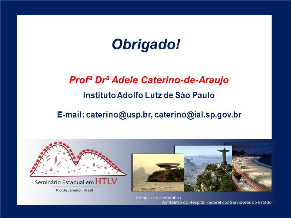 Obrigado! Profª Drª Adele Caterino-de-Araujo