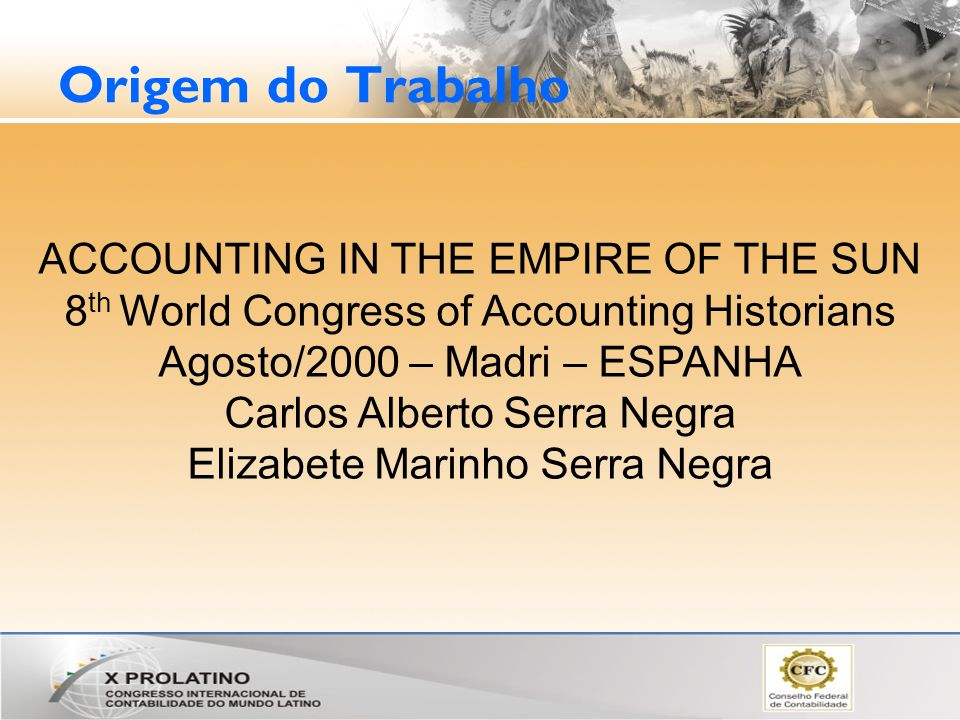 Origem do Trabalho ACCOUNTING IN THE EMPIRE OF THE SUN