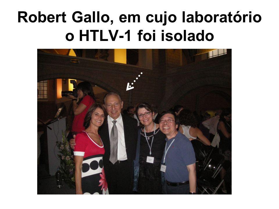 Robert Gallo, em cujo laboratório o HTLV-1 foi isolado