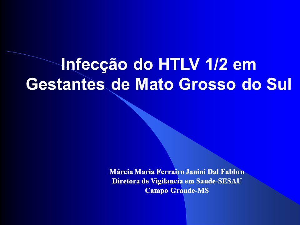 Infecção do HTLV 1/2 em Gestantes de Mato Grosso do Sul