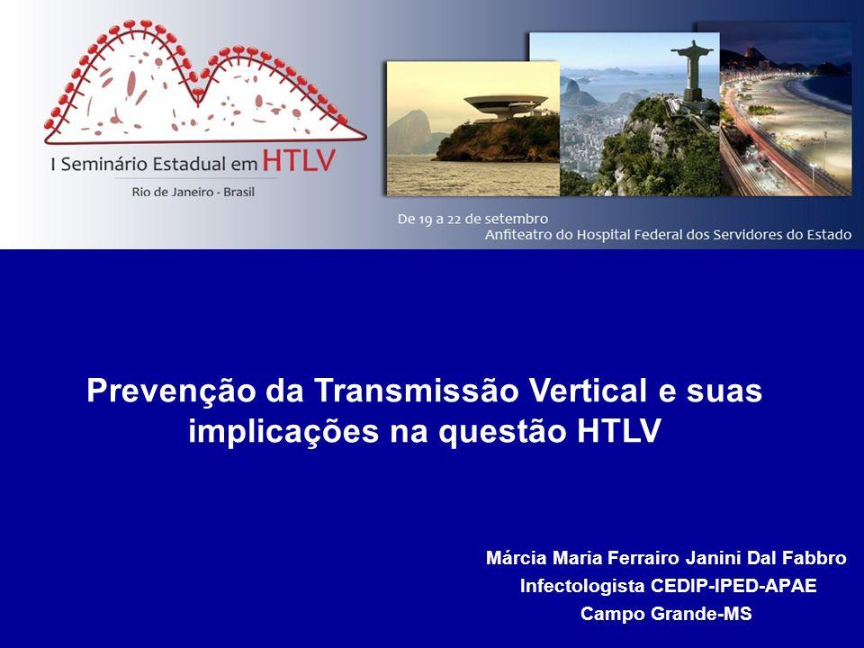 Prevenção da Transmissão Vertical e suas implicações na questão HTLV