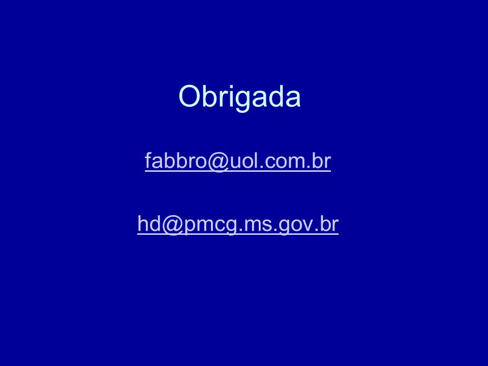 fabbro@uol.com.br hd@pmcg.ms.gov.br