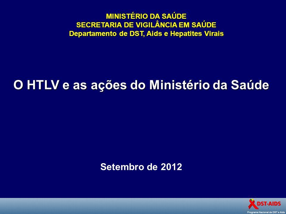 O HTLV e as ações do Ministério da Saúde