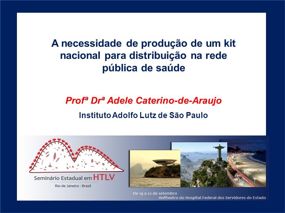Profª Drª Adele Caterino-de-Araujo Instituto Adolfo Lutz de São Paulo