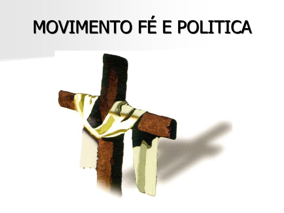 MOVIMENTO FÉ E POLITICA