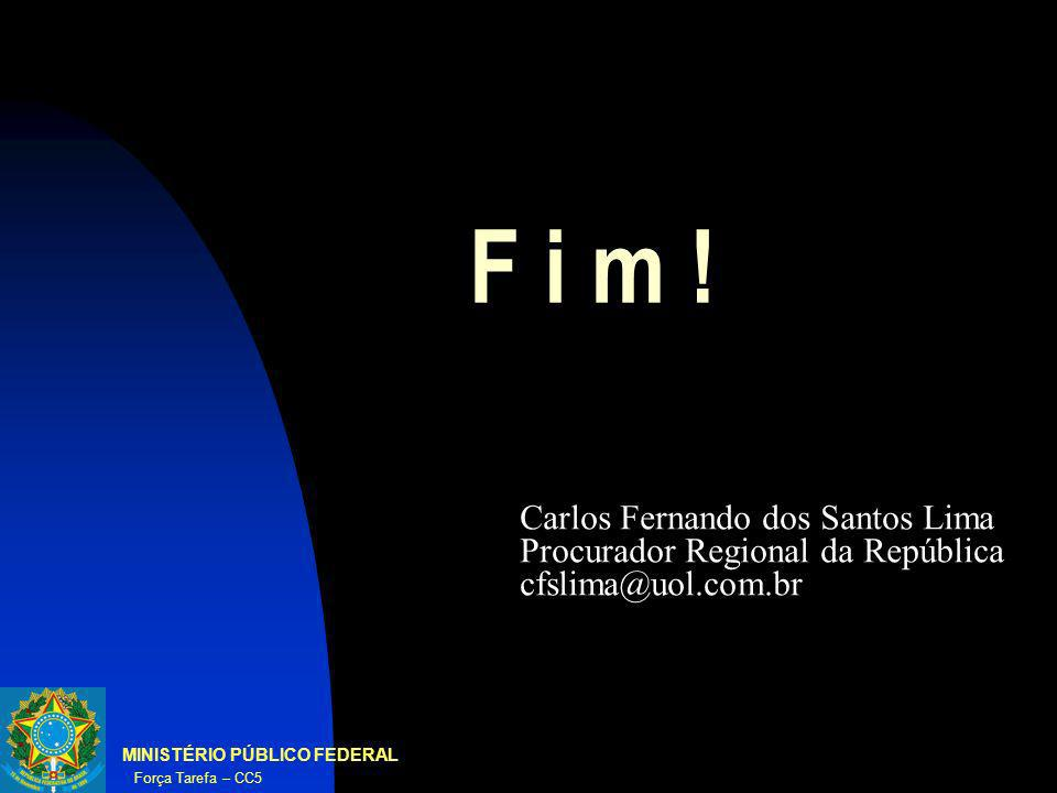 F i m ! Carlos Fernando dos Santos Lima