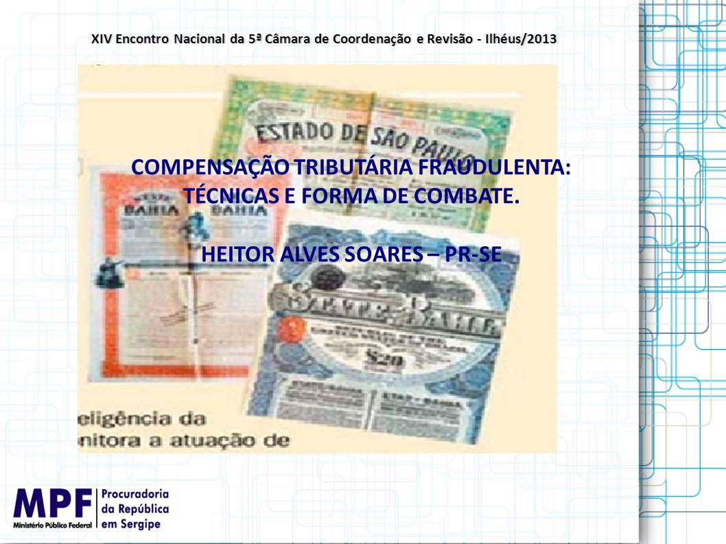 COMPENSAÇÃO TRIBUTÁRIA FRAUDULENTA: TÉCNICAS E FORMA DE COMBATE.