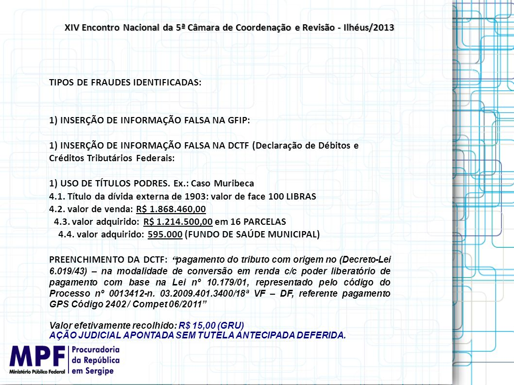 TIPOS DE FRAUDES IDENTIFICADAS: