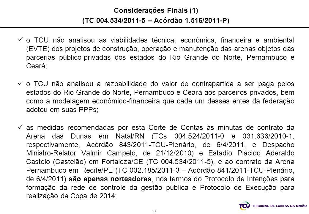 Considerações Finais (1) (TC 004.534/2011-5 – Acórdão 1.516/2011-P)