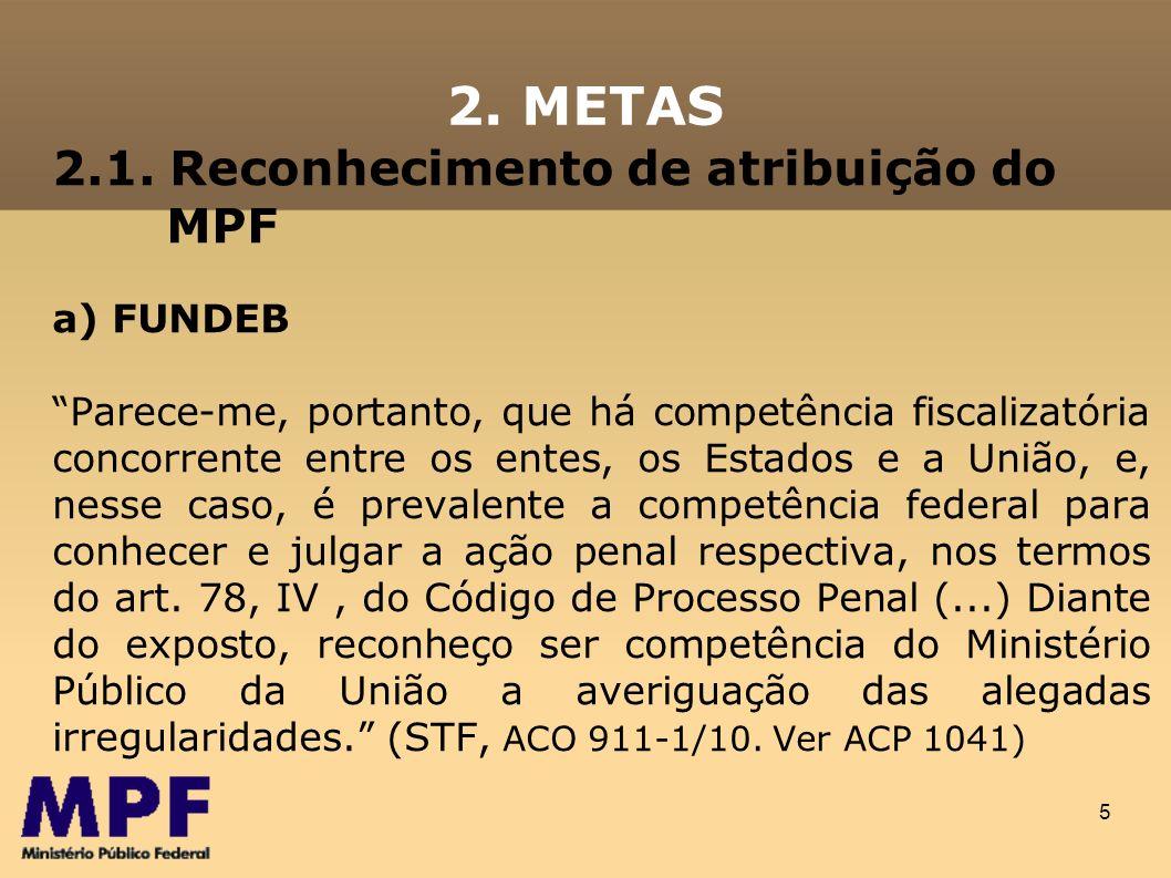 2. METAS 2.1. Reconhecimento de atribuição do MPF a) FUNDEB