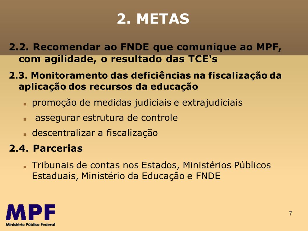 2. METAS 2.2. Recomendar ao FNDE que comunique ao MPF, com agilidade, o resultado das TCE s.
