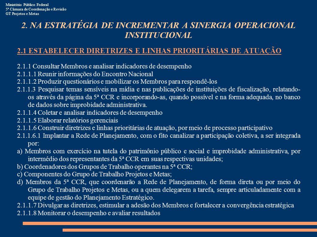 2. NA ESTRATÉGIA DE INCREMENTAR A SINERGIA OPERACIONAL INSTITUCIONAL