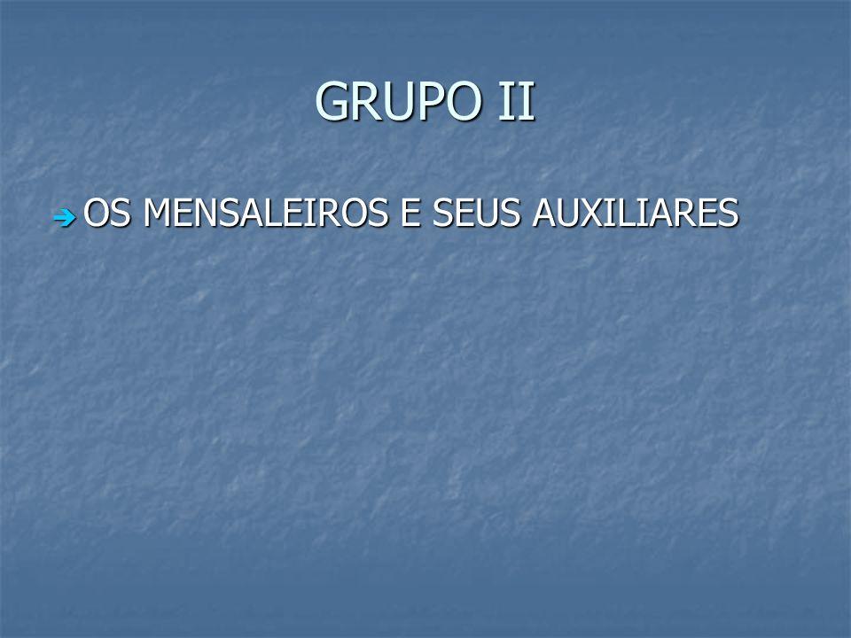 GRUPO II OS MENSALEIROS E SEUS AUXILIARES