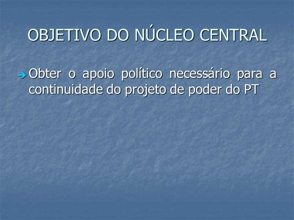 OBJETIVO DO NÚCLEO CENTRAL
