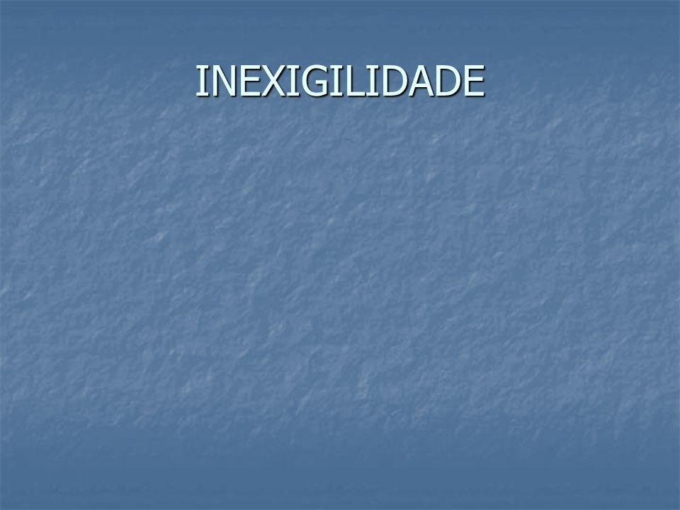 INEXIGILIDADE