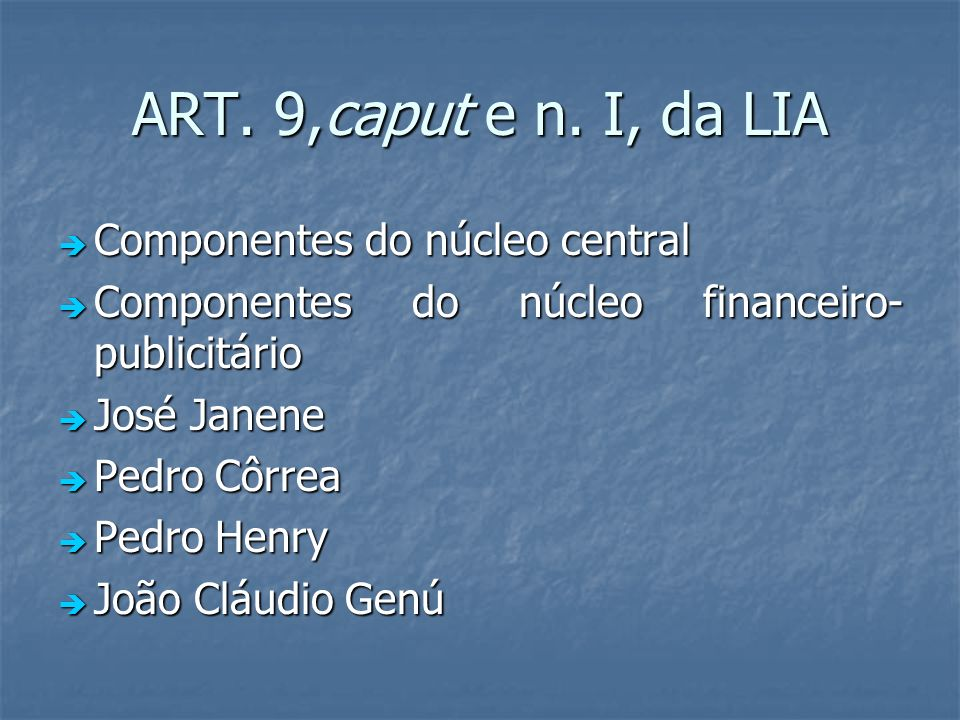 ART. 9,caput e n. I, da LIA Componentes do núcleo central