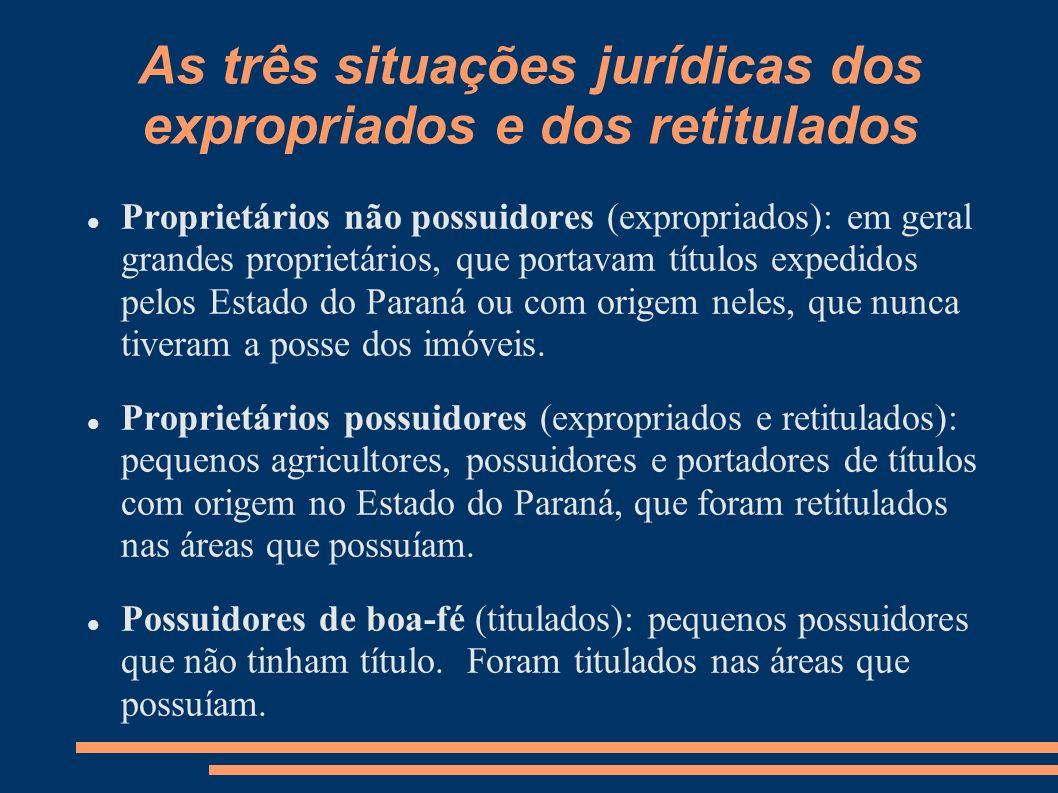 As três situações jurídicas dos expropriados e dos retitulados