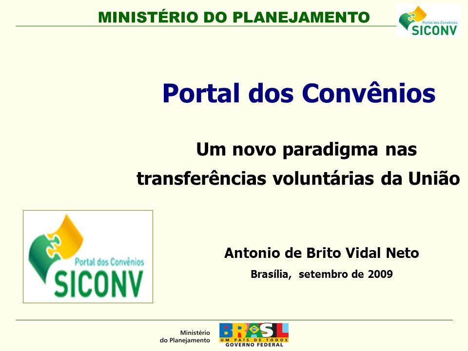 Portal dos Convênios Um novo paradigma nas transferências voluntárias da União. Antonio de Brito Vidal Neto.