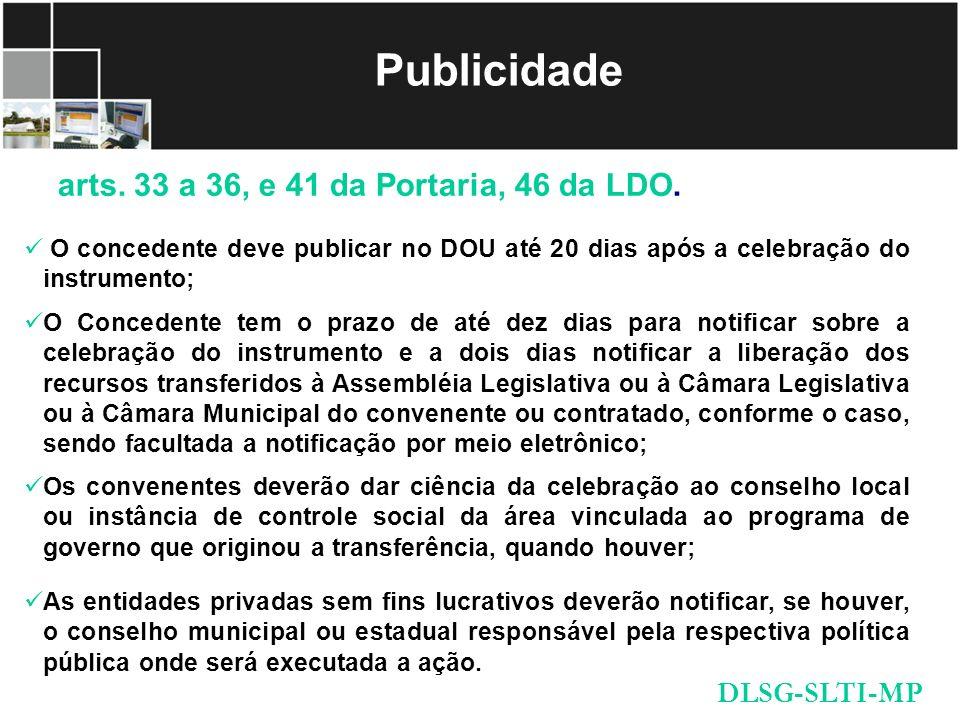 Publicidade arts. 33 a 36, e 41 da Portaria, 46 da LDO. DLSG-SLTI-MP