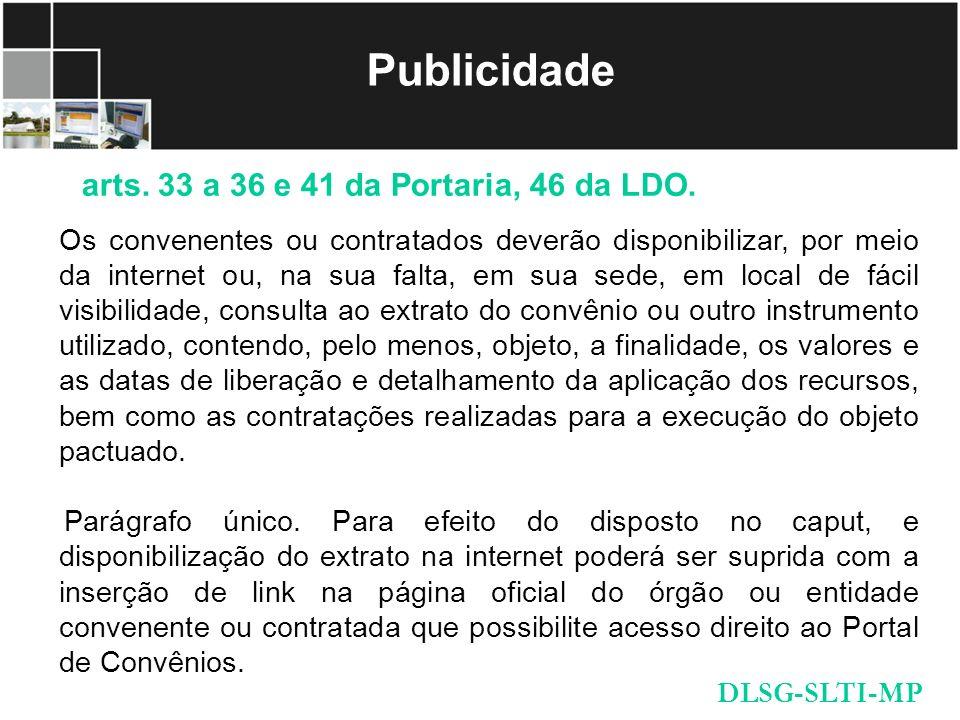 Publicidade arts. 33 a 36 e 41 da Portaria, 46 da LDO.