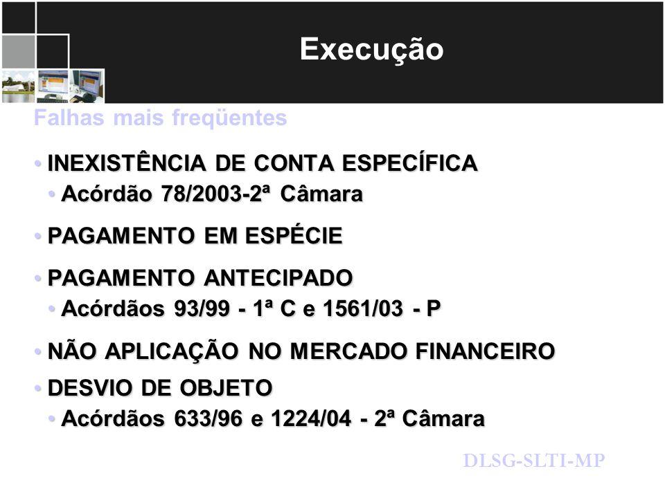 Execução Falhas mais freqüentes INEXISTÊNCIA DE CONTA ESPECÍFICA