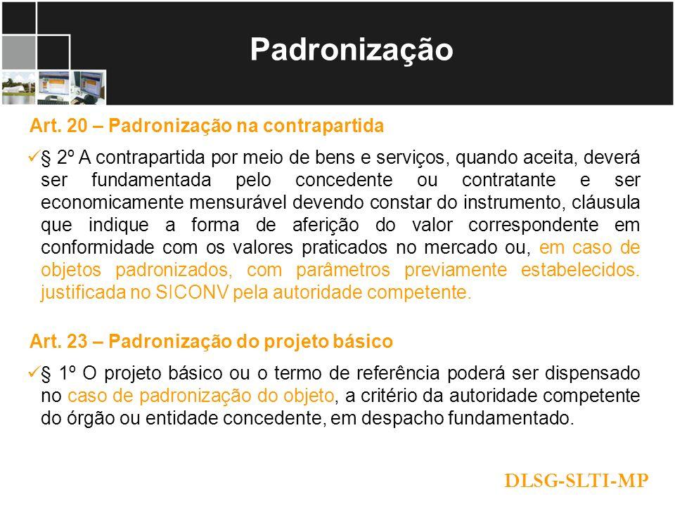 Padronização DLSG-SLTI-MP Art. 20 – Padronização na contrapartida