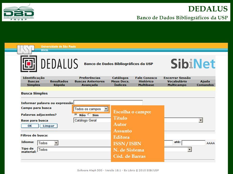 DEDALUS Banco de Dados Bibliográficos da USP Escolha o campo: Título