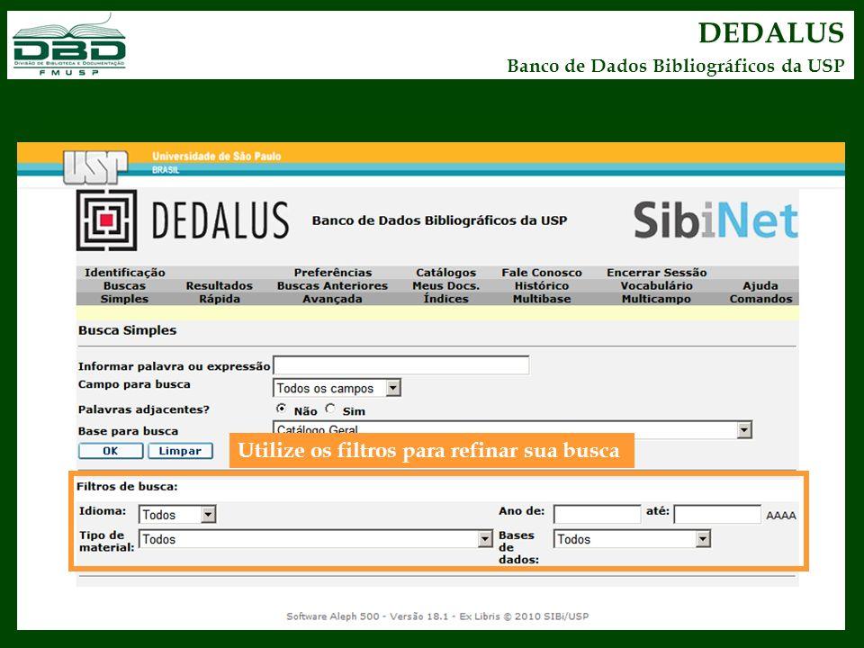 DEDALUS Utilize os filtros para refinar sua busca