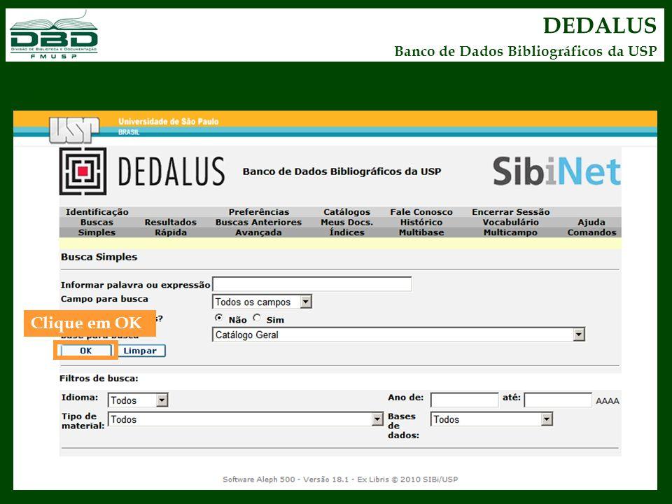 DEDALUS Banco de Dados Bibliográficos da USP Clique em OK