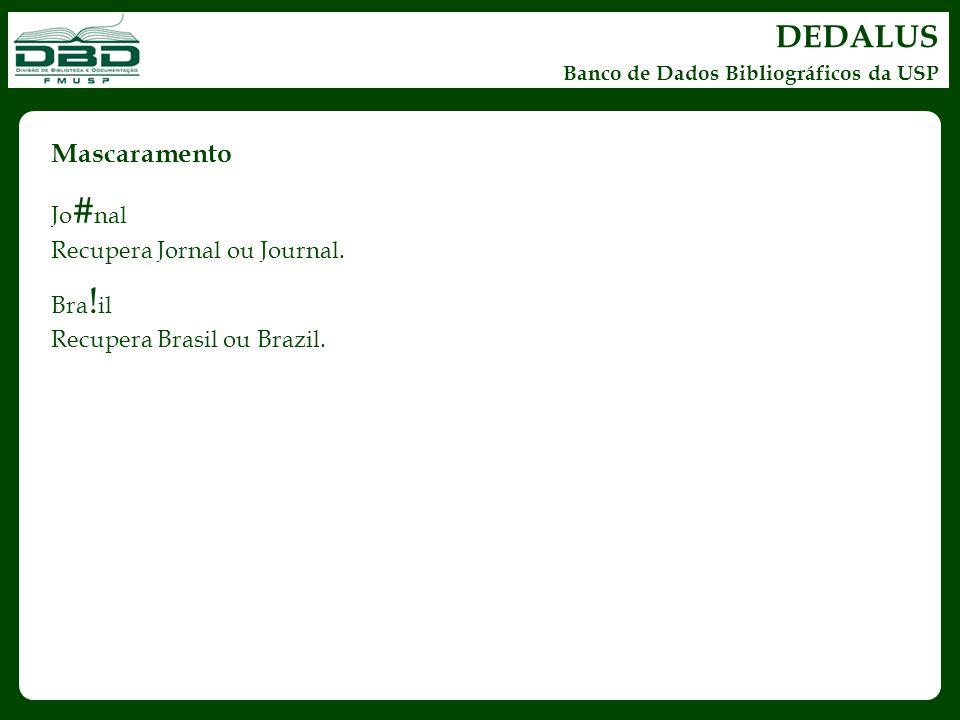 DEDALUS Mascaramento Jo#nal Recupera Jornal ou Journal. Bra!il