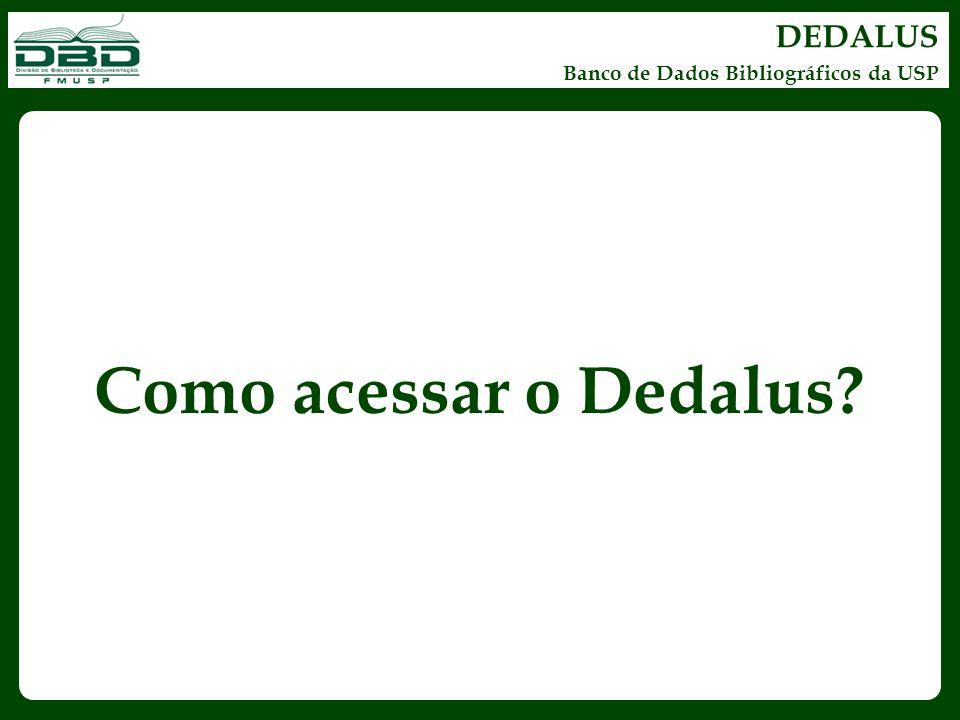 DEDALUS Banco de Dados Bibliográficos da USP Como acessar o Dedalus