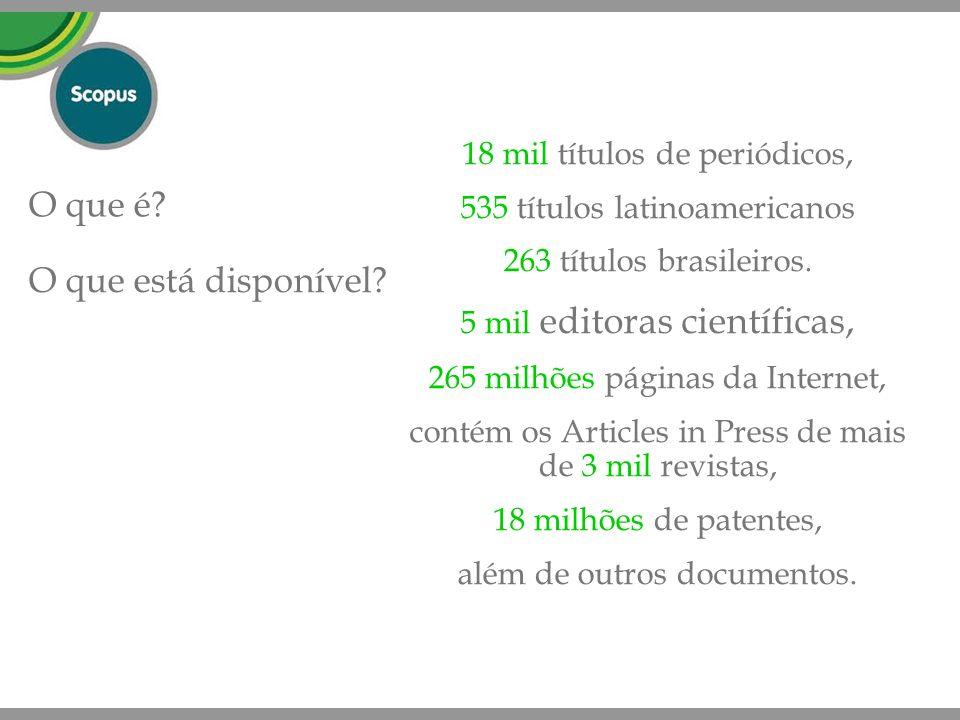 O que é O que está disponível 18 mil títulos de periódicos,