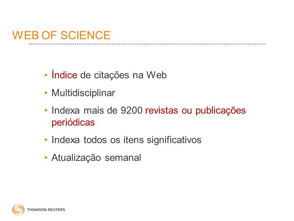 WEB OF SCIENCE Índice de citações na Web Multidisciplinar