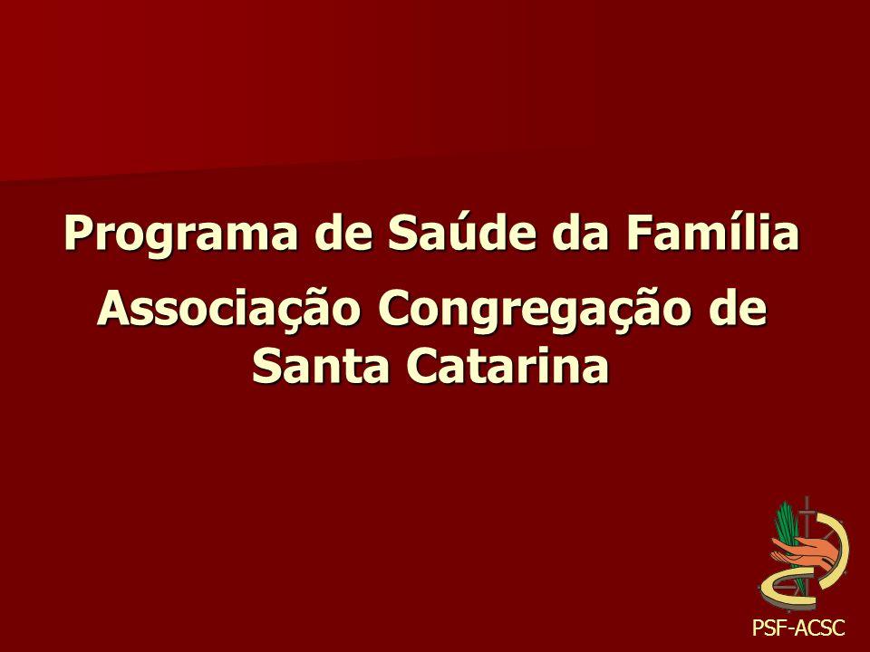 Programa de Saúde da Família Associação Congregação de Santa Catarina