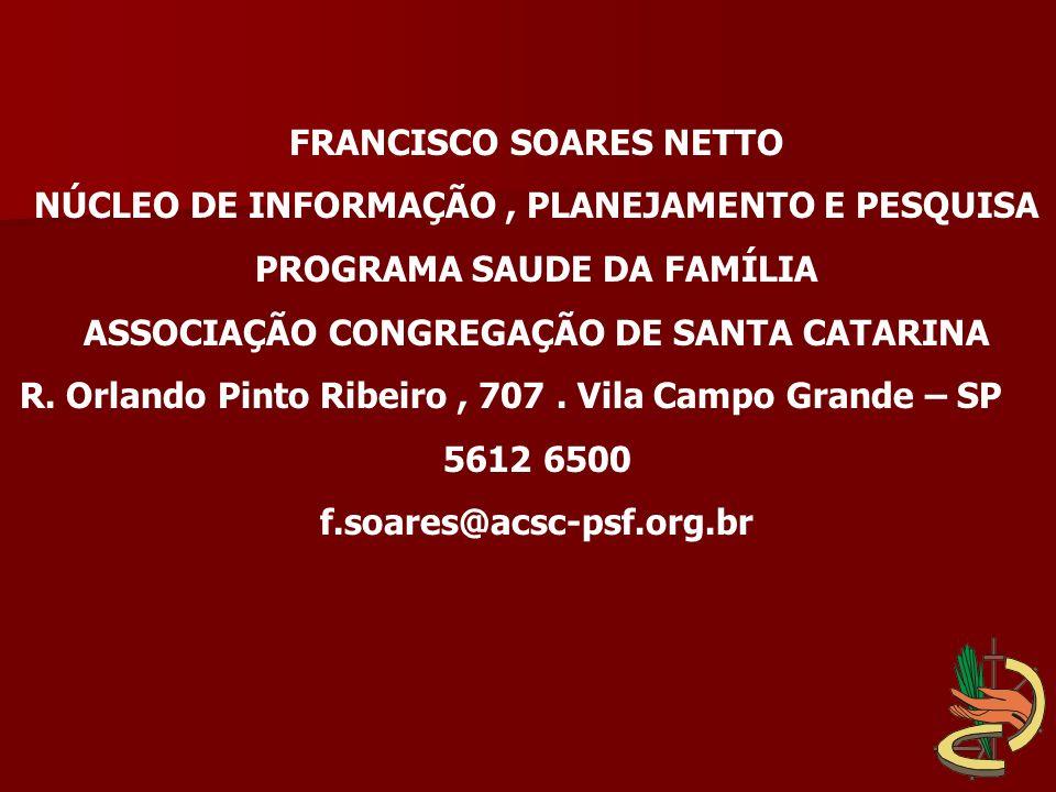 FRANCISCO SOARES NETTO NÚCLEO DE INFORMAÇÃO , PLANEJAMENTO E PESQUISA