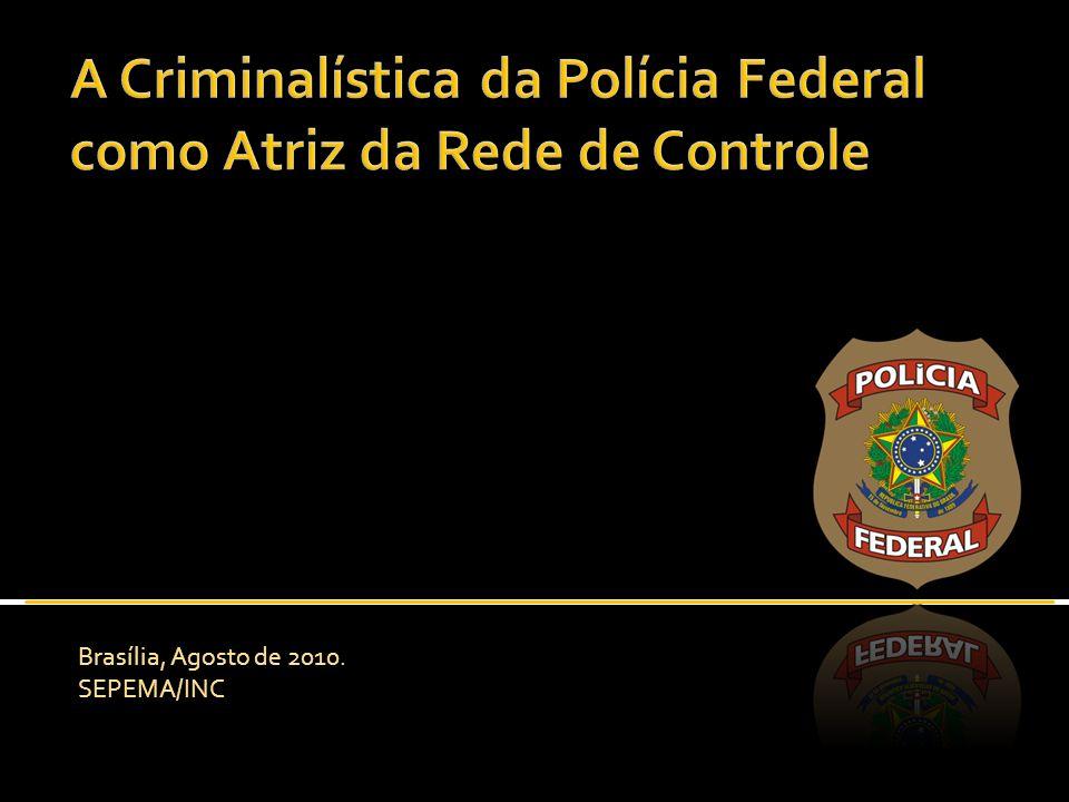 A Criminalística da Polícia Federal como Atriz da Rede de Controle