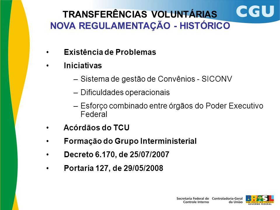 TRANSFERÊNCIAS VOLUNTÁRIAS NOVA REGULAMENTAÇÃO - HISTÓRICO