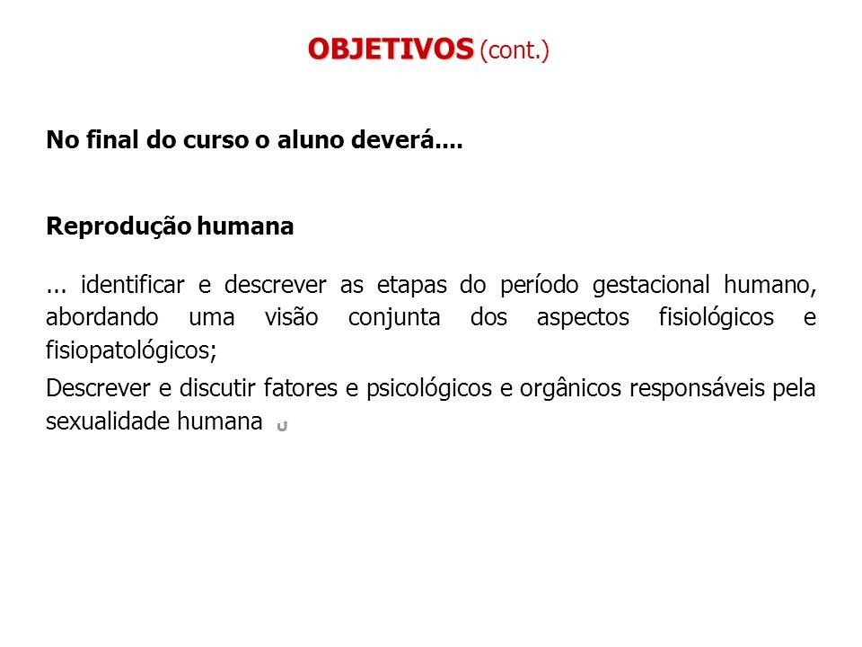 OBJETIVOS (cont.) No final do curso o aluno deverá....