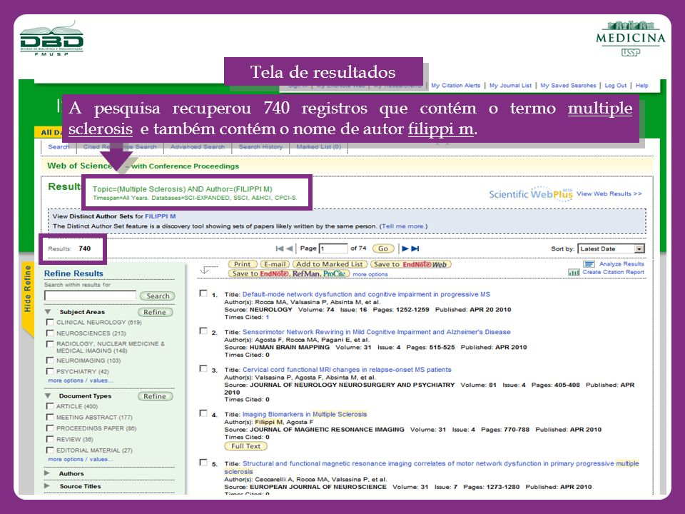 Tela de resultados A pesquisa recuperou 740 registros que contém o termo multiple sclerosis e também contém o nome de autor filippi m.