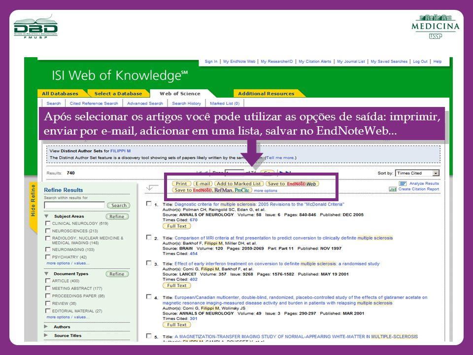 Após selecionar os artigos você pode utilizar as opções de saída: imprimir, enviar por e-mail, adicionar em uma lista, salvar no EndNoteWeb...