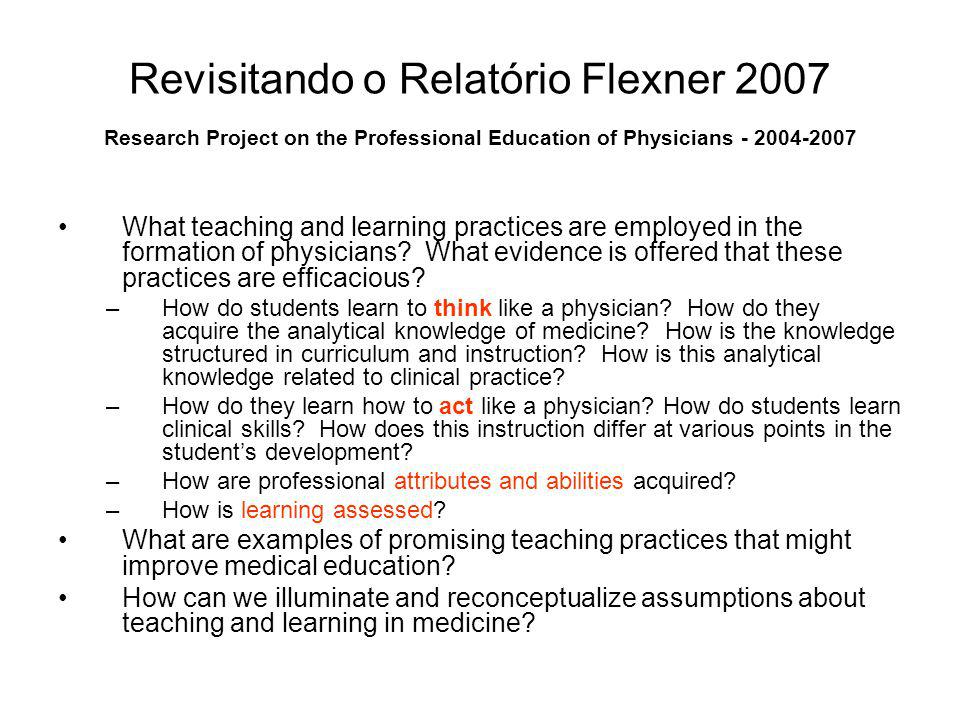Revisitando o Relatório Flexner 2007 Research Project on the Professional Education of Physicians - 2004-2007