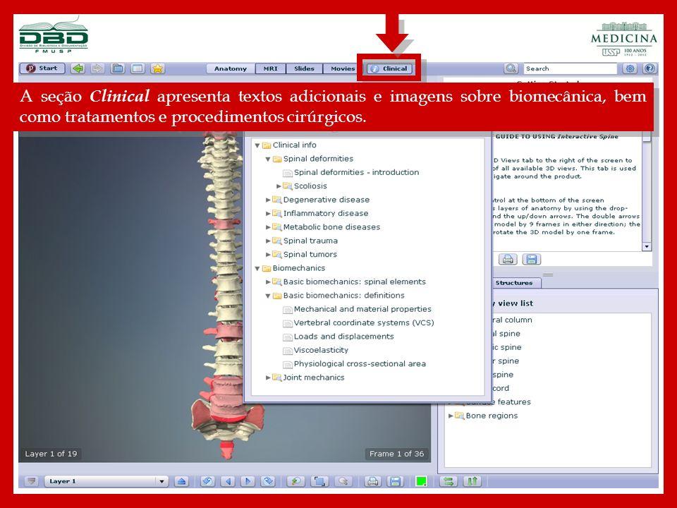 A seção Clinical apresenta textos adicionais e imagens sobre biomecânica, bem como tratamentos e procedimentos cirúrgicos.