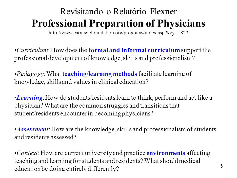 Revisitando o Relatório Flexner Professional Preparation of Physicians http://www.carnegiefoundation.org/programs/index.asp key=1822