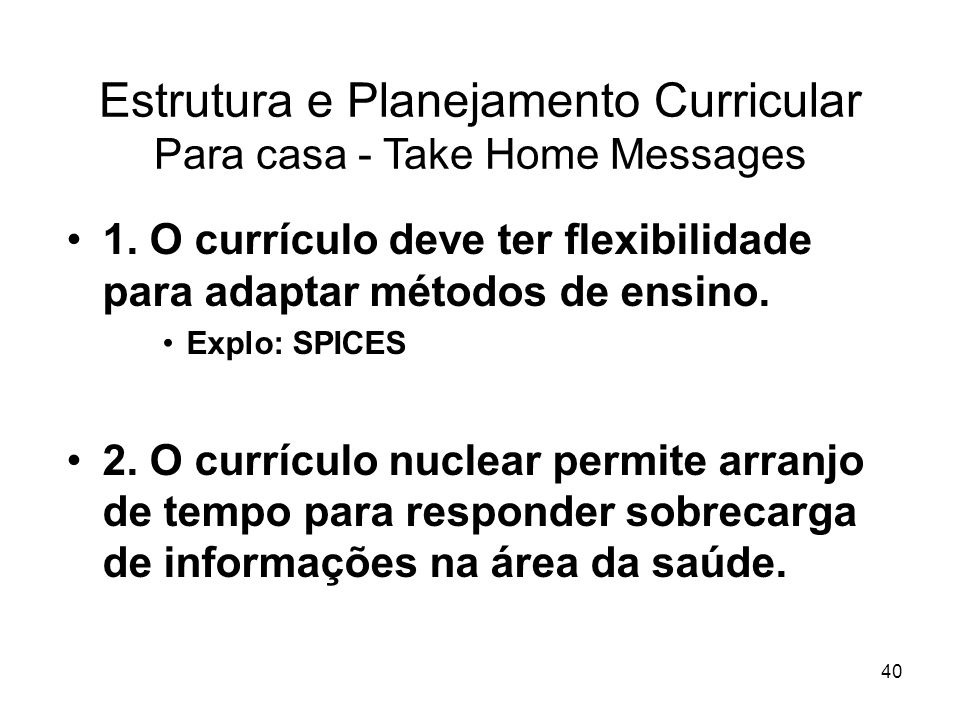 Estrutura e Planejamento Curricular Para casa - Take Home Messages