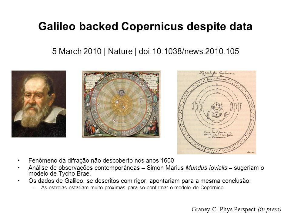 Galileo backed Copernicus despite data