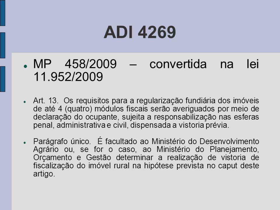 ADI 4269 MP 458/2009 – convertida na lei 11.952/2009