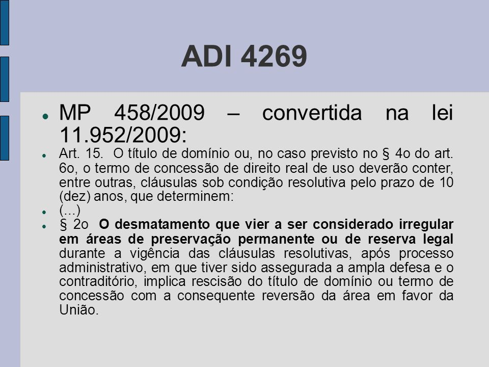 ADI 4269 MP 458/2009 – convertida na lei 11.952/2009: