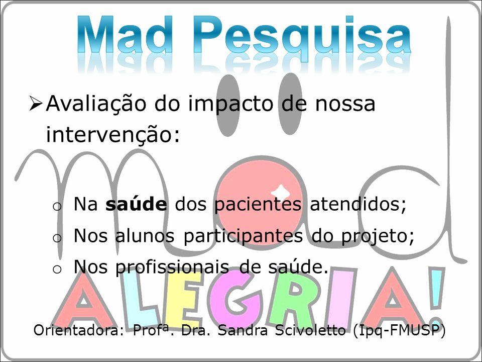 Orientadora: Profª. Dra. Sandra Scivoletto (Ipq-FMUSP)