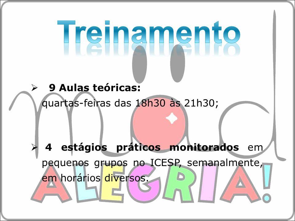 Treinamento 9 Aulas teóricas: quartas-feiras das 18h30 às 21h30;